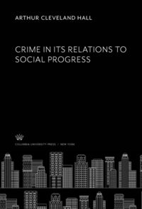 Test Cover Image of:  Crime in Its Relations to Social Progress