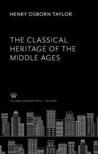 Test Cover Image of:  The Classical Heritage of the Middle Ages
