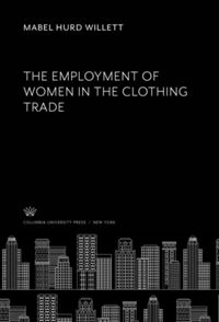 Test Cover Image of:  The Employment of Women in the Clothing Trade