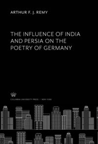 Test Cover Image of:  The Influence of India and Persia on the Poetry of Germany