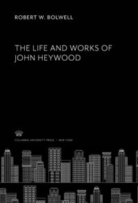 Test Cover Image of:  The Life and Works of John Heywood