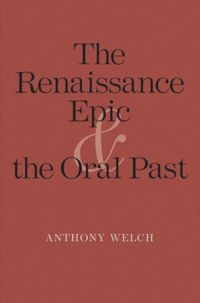 Test Cover Image of:  The Renaissance Epic and the Oral Past