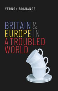 Test Cover Image of:  Britain and Europe in a Troubled World