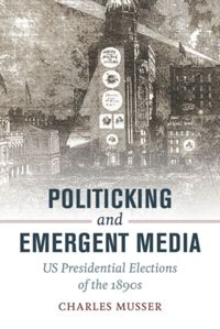 Test Cover Image of:  Politicking and Emergent Media