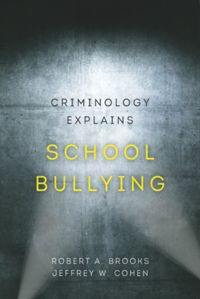 Test Cover Image of:  Criminology Explains School Bullying