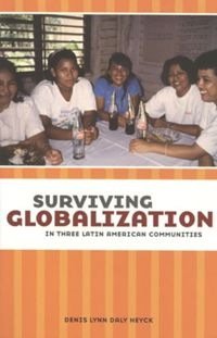 Test Cover Image of:  Surviving Globalization in Three Latin American Communities