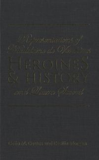 Representations of Madeleine de Verch/ères and Laura Secord Heroines and History