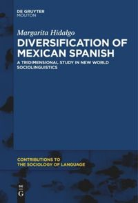 The Diversification of Mexican Spanish