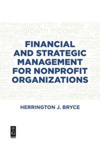 Financial And Strategic Management For Nonprofit Organizations Fourth Edition De Gruyter
