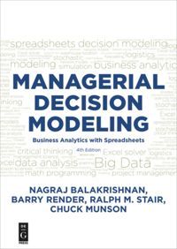 Managerial Decision Modeling: Business Analysis with Spreadsheets, Fourth Edition