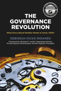 The Governance Revolution: What Every Board Member Needs to Know, NOW!