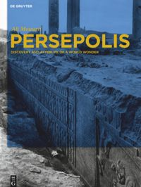 Persepolis Discovery And Afterlife Of A World Wonder De Gruyter