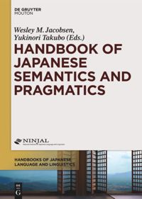 Handbook of Japanese Semantics and Pragmatics
