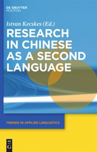 Research in Chinese as a Second Language (Trends in Applied Linguistics [Tal]) Istvan Kecskes