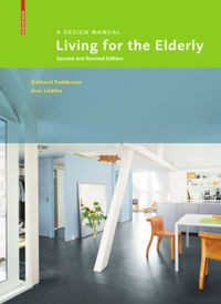 Living For The Elderly A Design Manual Second And Revised Edition De Gruyter