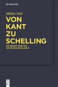 Von Kant zu Schelling: Die beiden Wege des Deutschen Idealismus Couverture du livre
