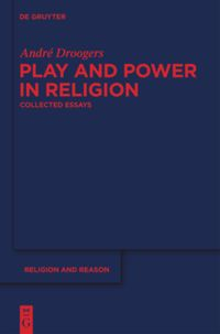 play and power in religion droogers andr