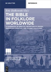 The Bible in Folklore Worldwide - Volume I A Handbook of