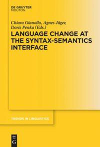 Language Change at the Syntax-Semantics Interface