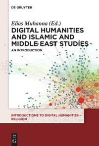 Volume 3 Digital Humanities and Islamic and Middle East Studies