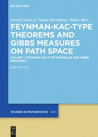 Volume 1 Feynman-Kac-Type Formulae and Gibbs Measures