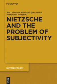 Nietzsche and the Problem of Subjectivity