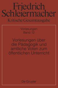 Kritische Gesamtausgabe - Band 12 Vorlesungen über die Pädagogik und ...