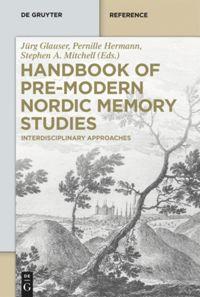 Handbook of Pre-Modern Nordic Memory Studies