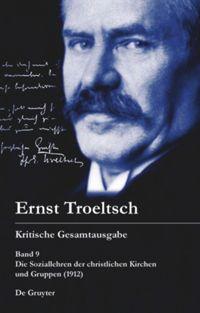 Ernst Troeltsch Kritische Gesamtausgabe, Band 9, 1-3