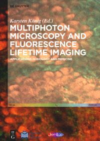 Multiphoton Microscopy and Fluorescence Lifetime Imaging