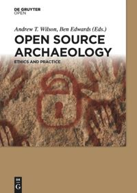 Open Source Archaeology. Ethics and Practice