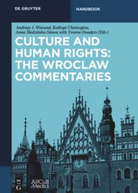 Culture and Human Rights: The Wroclaw Commentaries