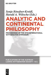 Analytic and Continental Philosophy. Methods and Perspectives. Proceedings of the 37th International Wittgenstein Symposium Book Cover