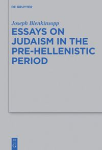 essays on judaism in the pre hellenistic period