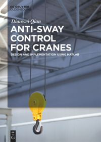 Anti Sway Control For Cranes Design And Implementation Using Matlab De Gruyter
