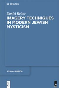 Imagery Techniques In Modern Jewish Mysticism De Gruyter