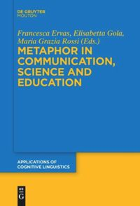 Metaphor in Communication, Science and Education