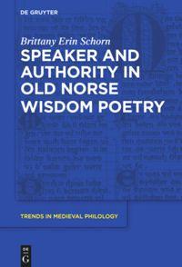 Speaker and Authority in Old Norse Wisdom Poetry