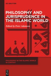 Volume 1 Philosophy and Jurisprudence in the Islamic World