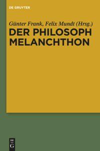 Der Philosoph Melanchthon