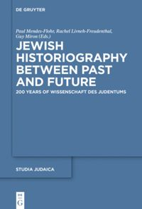 Jewish Historiography Between Past and Future