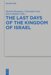 The Last Days of the Kingdom of Israel