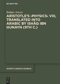 Aristotle's >Physics VIII<, Translated into Arabic by Ishaq ibn Hunayn (9th c.)