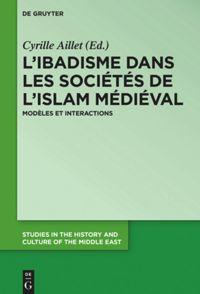 L'ibadisme dans les sociétés de l'Islam médiéval