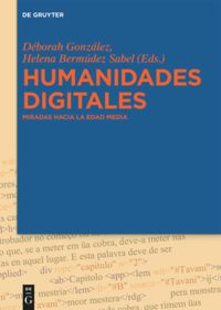 Digital Humanities: Looking at the Middle Ages (in Spanish)