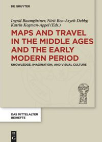 Maps and Travel in the Middle Ages and the Early Modern Period