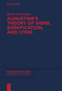 Augustine's Theory of Signs, Signification, and Lying