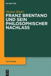Franz Brentano und sein philosophischer Nachlass Couverture du livre