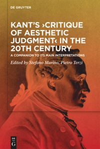 Kant's ›Critique of Aesthetic Judgment‹ in the 20th Century: A Companion to Its Main Interpretations Book Cover