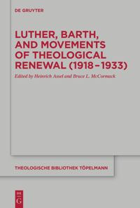 Luther, Barth, and Movements of Theological Renewal (1918-1933)